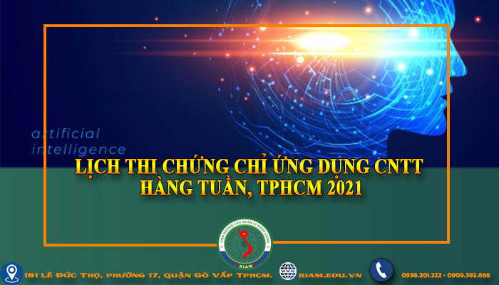 LỊCH THI CHỨNG CHỈ ỨNG DỤNG CNTT HÀNG TUẦN, TPHCM 2021
