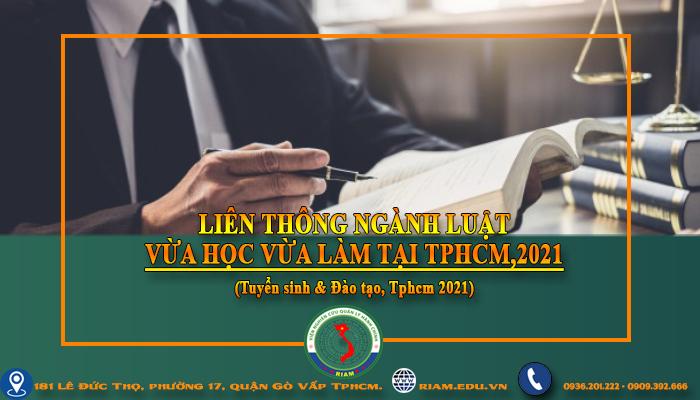 LIÊN THÔNG NGÀNH LUẬT VỪA HỌC VỪA LÀM TẠI TPHCM,2021