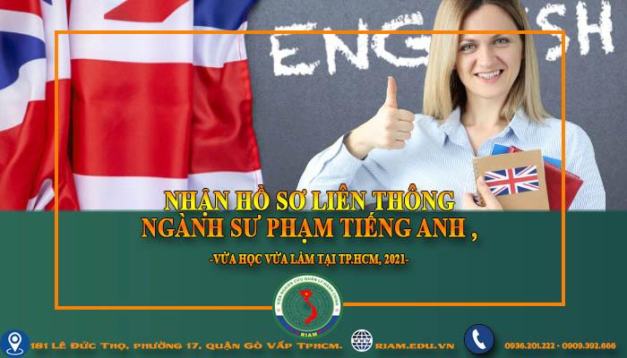 NHẬN HỒ SƠ LIÊN THÔNG SƯ PHẠM TIẾNG ANH , TPHCM 2021