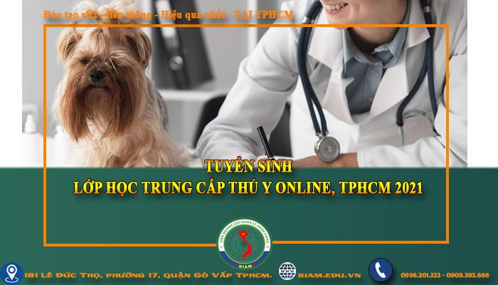 hoc trung cap thu y online tai tphcm 2021